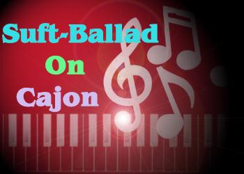 [Tự Học Trống Cajon] Điệu Suft-Ballad